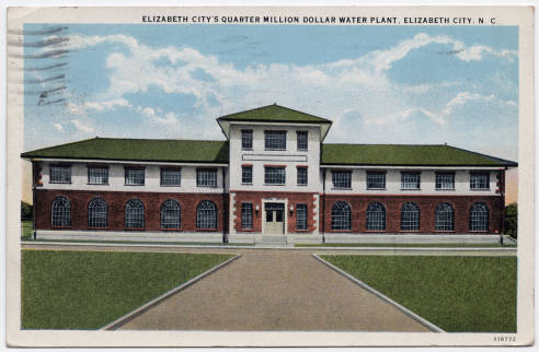Elizabeth City's Quarter Million Dollar Water Plant, Elizabeth City, N.C.